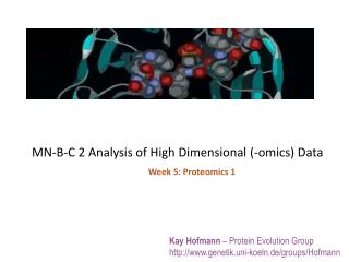 MN-B-C 2  Analysis of High Dimensional (-omics) Data