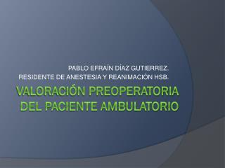 VALORACIÓN PREOPERATORIA DEL PACIENTE AMBULATORIO