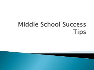 Middle School Success Tips