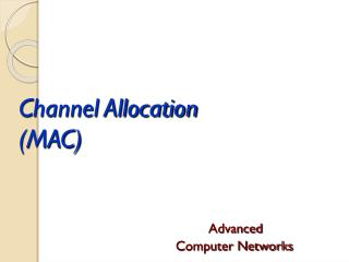 Channel Allocation  (MAC)