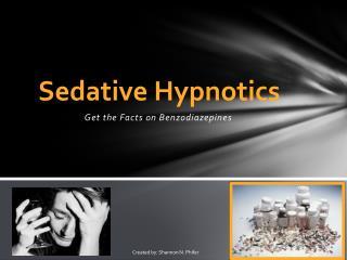 Sedative Hypnotics
