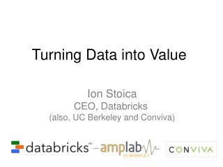 Turning Data into  Value