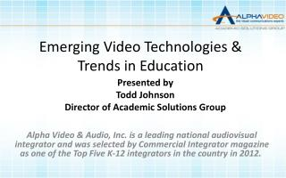 Emerging Video Technologies & Trends in Education