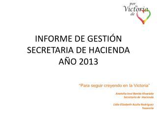 INFORME DE GESTIÓN  SECRETARIA DE HACIENDA  AÑO 2013