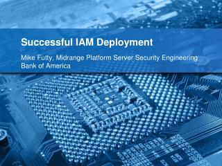 Successful  IAM Deployment