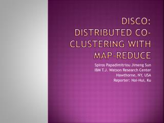 DisCo : Distributed Co-clustering with Map-Reduce