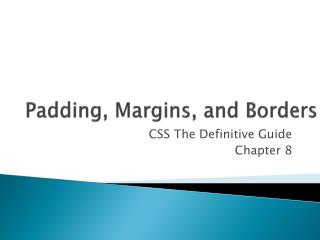 Padding, Margins, and Borders