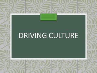 Driving Culture