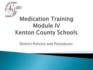 Medication Training  Module IV Kenton County Schools