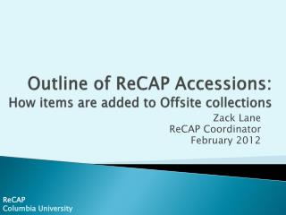 Outline of  ReCAP  Accessions:   How items are added to Offsite collections