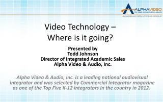 Video Technology – Where is it going?