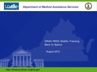DMAS MMIS WebEx Training Back to Basics
