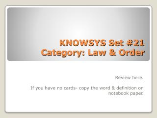KNOWSYS Set #21  Category: Law & Order