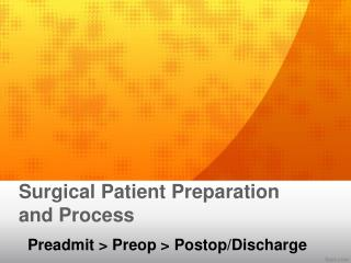 Surgical Patient Preparation and Process