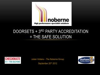 Doorsets  + 3 rd  Party Accreditation = The Safe Solution