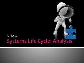 Systems Life Cycle: Analysis