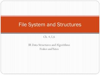 File System and Structures