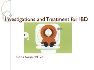Investigations and Treatment for IBD