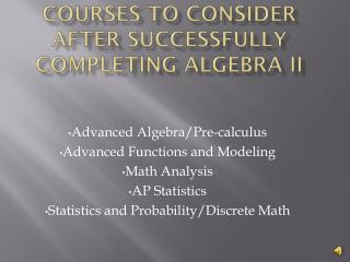 Courses to consider after successfully completing Algebra II