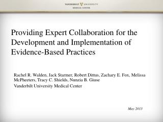 Providing Expert Collaboration for the Development and Implementation of Evidence-Based Practices