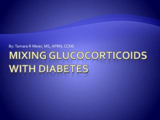 Mixing  Glucocorticoids  WITH DIABETES