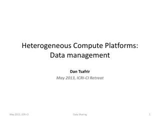 Heterogeneous  Compute Platforms : Data  management