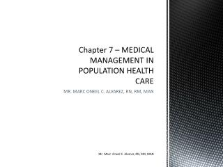 Chapter 7 – MEDICAL MANAGEMENT IN POPULATION HEALTH CARE