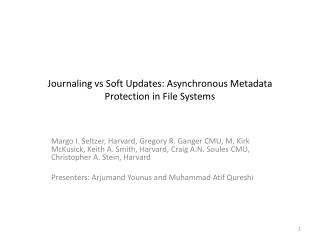 Journaling  vs  Soft Updates: Asynchronous Metadata Protection in File Systems