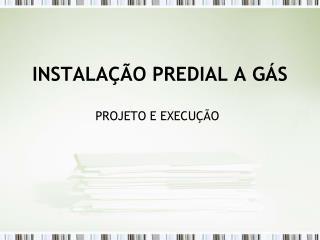 INSTALAÇÃO PREDIAL A GÁS