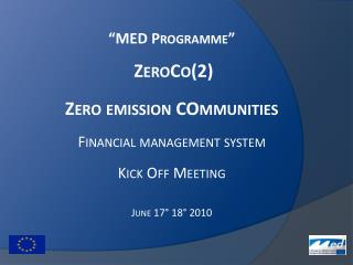 """MED  Programme"" ZeroCo (2 ) Zero emission  COmmunities Financial management system"