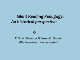 Silent Reading Pedagogy:   An historical perspective  