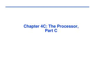 Chapter 4C: The Processor, Part C