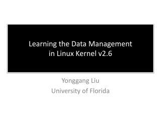 Yonggang Liu University of Florida