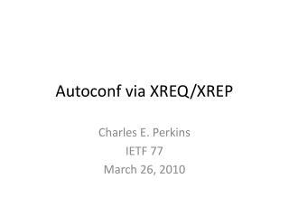 Autoconf  via XREQ/XREP