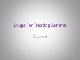 Drugs For Treating Asthma