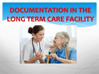 DOCUMENTATION IN THE LONG TERM CARE FACILITY