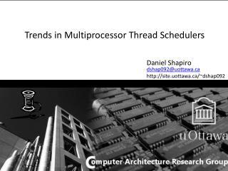 Trends in Multiprocessor Thread Schedulers