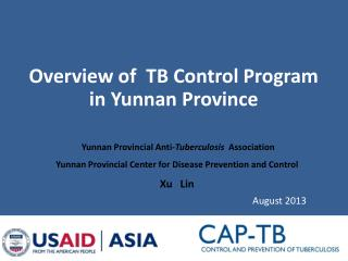 Overview of   TB  C ontrol  Program in Yunnan Province