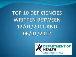 TOP 10 DEFICIENCIES WRITTEN BETWEEN 12/01/2011 AND 06/01/2012
