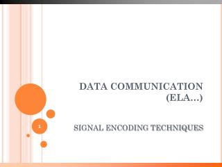 DATA COMMUNICATION (ELA�)