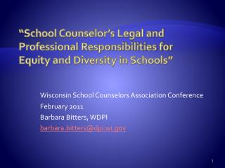 """School Counselor's Legal and Professional Responsibilities for Equity and Diversity in Schools"""