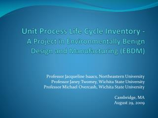 Unit Process Life Cycle Inventory -  A Project in Environmentally Benign Design and Manufacturing EBDM