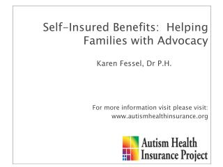 Self-Insured Benefits:  Helping Families with Advocacy Karen  Fessel , Dr P.H.