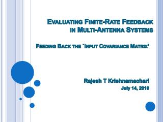 Evaluating Finite-Rate Feedback  in Multi-Antenna Systems