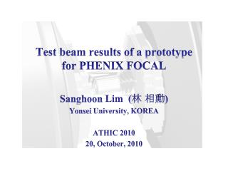Test beam results of a prototype  for PHENIX FOCAL
