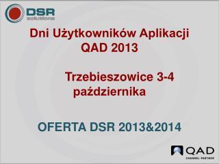 Dni Użytkowników Aplikacji QAD  2013       Trzebieszowice 3-4  października