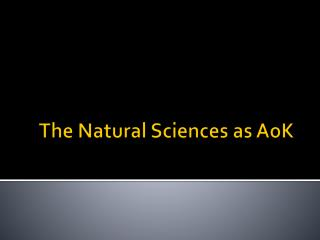 The Natural Sciences as  AoK