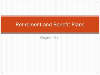 Retirement and Benefit Plans