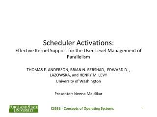 Scheduler Activations:  Effective Kernel Support for the User-Level Management of Parallelism