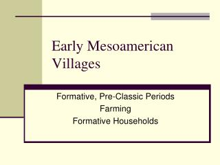 Early Mesoamerican Villages